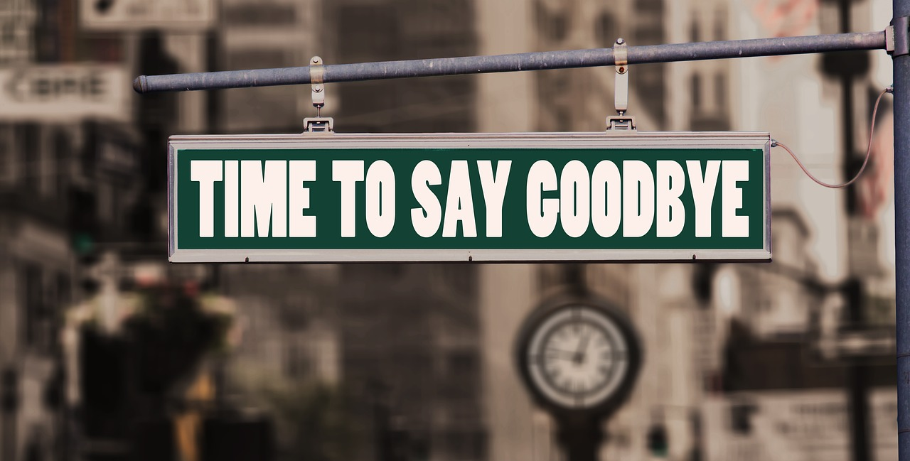"A sign that reads, ""Time to Say Goodbye""."