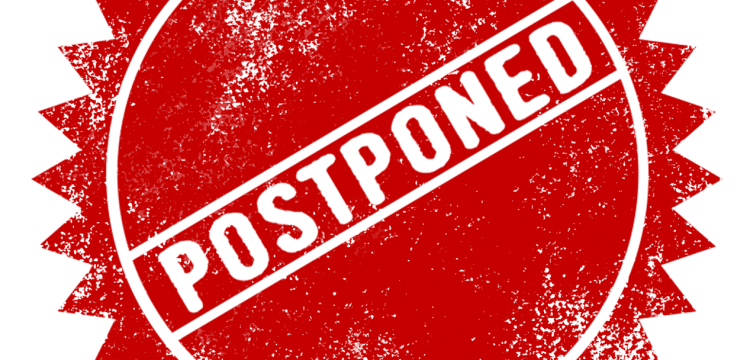 """Graphic that reads, """"Postponed""""."""
