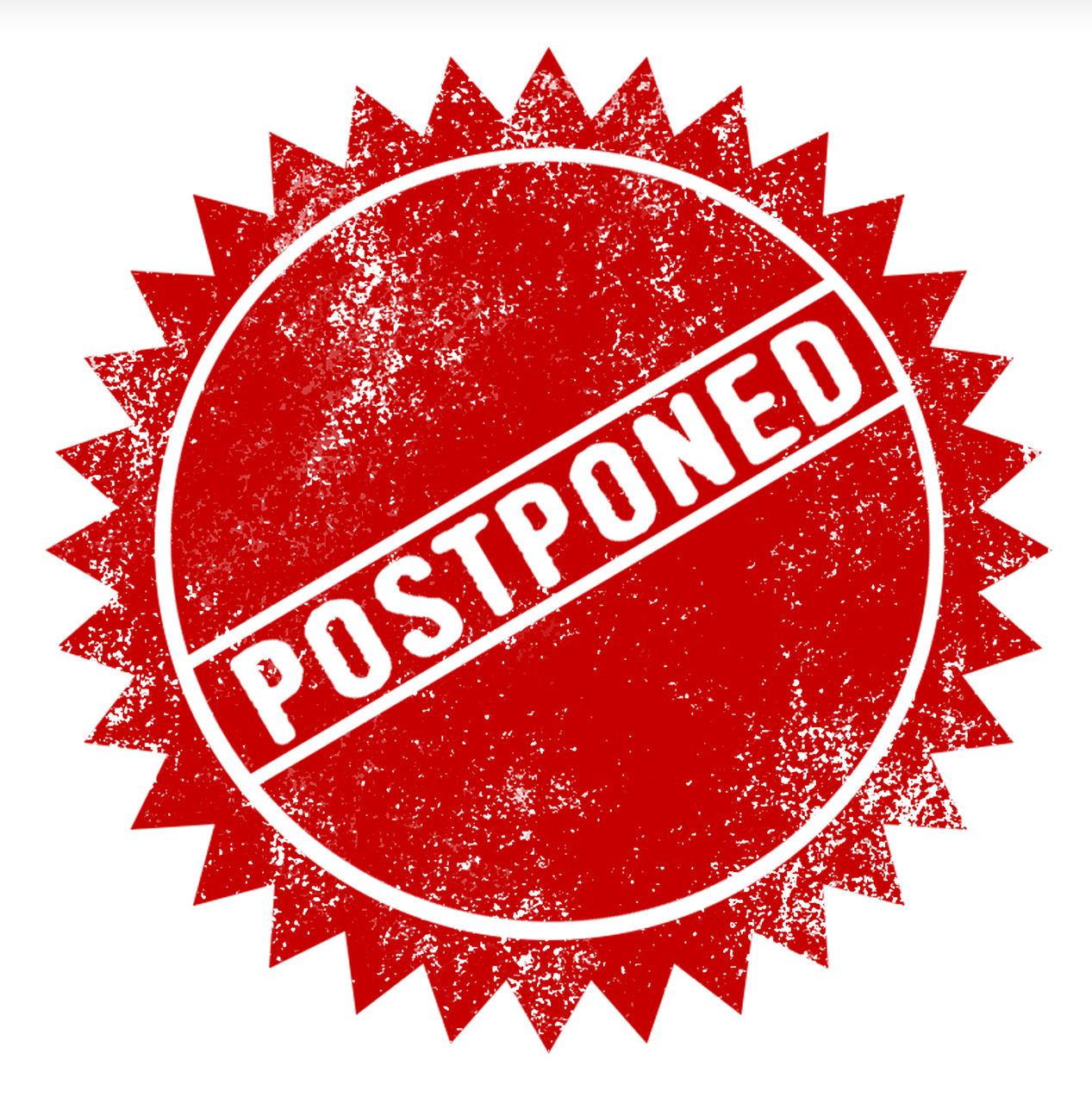 "Graphic that reads, ""Postponed""."